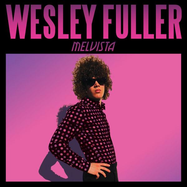 WESLEY FULLER - Melvista 1
