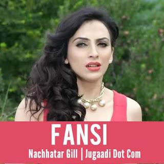 Fansi Lyrics - Nachhatar Gill
