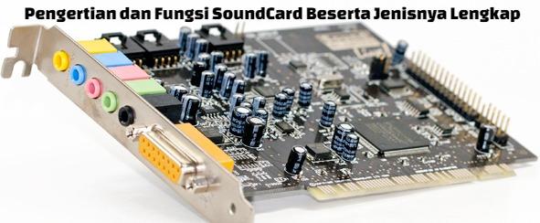 Komputer pada umumnya dapat dipakai untuk memutar musik dan perekaman bunyi Pengertian dan Fungsi Sound Card Beserta Jenisnya Lengkap