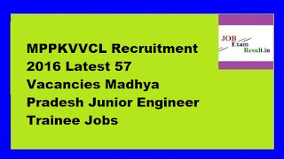 MPPKVVCL Recruitment 2016 Latest 57 Vacancies Madhya Pradesh Junior Engineer Trainee Jobs