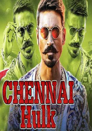 Chennai Hulk 2017 HDRip 450MB Hindi Dubbed 480p Watch Online Free Worldfree4u 9xmovies