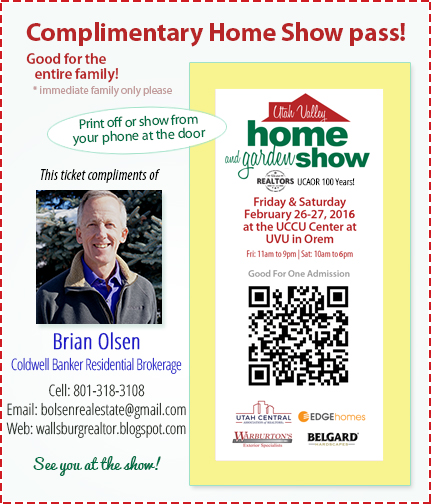 Free Home Show pass, for the Utah Valley Home and Garden Show - Compliments of Brian Olsen - Utah Realtor #WallsburgRealtor