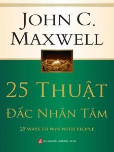 25 Thuật Đắc Nhân Tâm - John C. Maxwell