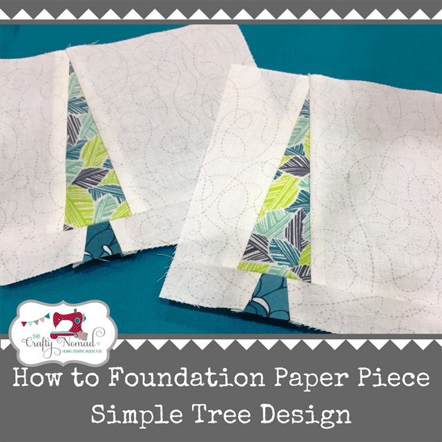 Learn how to do Foundation Paper Piecing. Free tree pattern & video tutorial by The Crafty Nomad