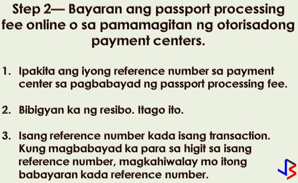 Planning to apply for a passport? The Department of Foreign Affairs (DFA) announced that passport applicants will soon be able to pay passport processing fees online or through designated payment centers.  DFA said earlier that this system will prevent fixers from reserving slots and selling them to passport applicants and will improve show-up rates. Before the year-ends, the DFA will open an online payment portal where applicants can pay their processing fees ahead of time.  Passport applicants can choose between paying through debit or credit card transactions or pay in cash through over-the-counter transactions in selected banks and payment centers. With this, the DFA already posted a video on its website and in  DFA's online page on how to be able to process passports and pay online.  The following are four easy steps on How to Pay Your Passport Fees Online!  Step 1 — Visits passport.gov.ph and schedule your appointment 1. Read all the reminders carefully before agreeing to the Terms and Conditions of the online appointment system. 2. Choose a DFA consular office where you wish to apply for or renew your passport. 3. Carefully review all the details of your applications before clicking SUBMIT. 4. Choose your desired passport processing type (expedited or regular processing) before clicking PROCEED TO PAYMENT. 5. You will receive an email your reference number. Take note of this number.   Step 2 — Pay your passport processing fee at any of our authorized payment centers.  1. Present your reference number at the payment center upon payment of the passport processing fee. 2. You will be issued a receipt. Make sure to keep this receipt. 3. One reference number corresponds to one transaction. If you are paying for multiple reference numbers, you need to pay separately for each reference number.  Step 3 — Print out the confirmed appointment packet that will be emailed to you after you have paid your passport processing fee.  Your passport appointment packet contains t