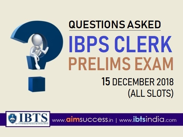 Question asked in IBPS Clerk Prelims Exam 15th December 2018 (All Slots)