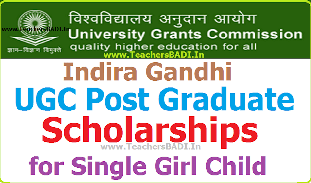 UGC,Indira Gandhi,Post Graduate Scholarships,Single Girl Child 2016