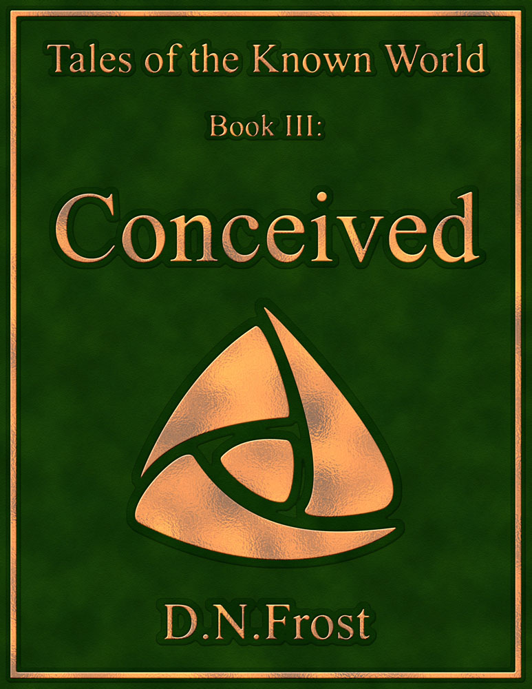 Coming soon! Book Three: Conceived, by D.N.Frost http://DNFrost.com/Conceived #TotKW