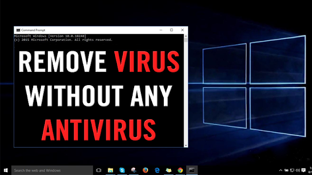 How To Remove Virus From Computer Without Antivirus