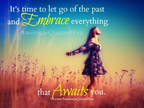 Quotes About Letting Go Of The Past: Awesome Quotes: Quotes About Letting Go Of Past
