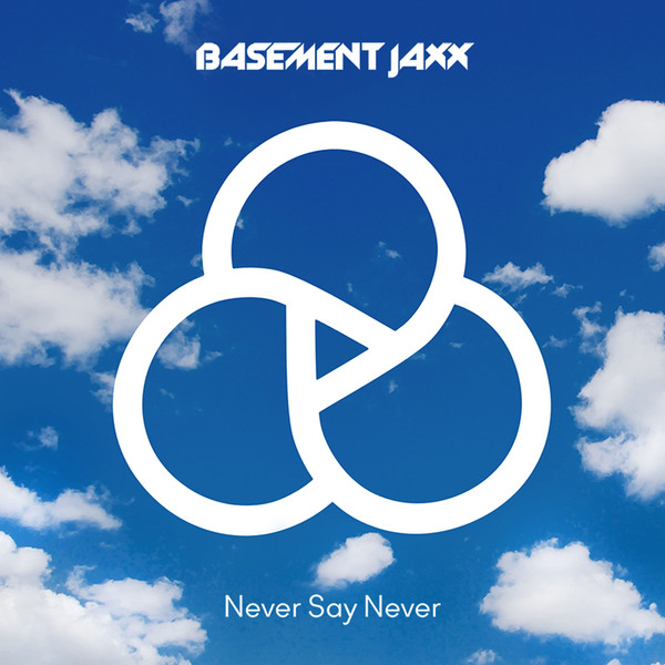 Basement Jaxx - Never Say Never - Single Cover