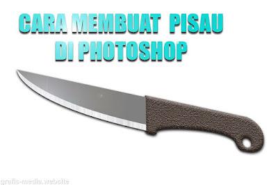 belajar membuat gambar pisau dengan photoshop