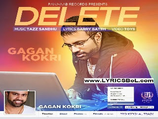 DELETE Lyrics - Gagan Kokri