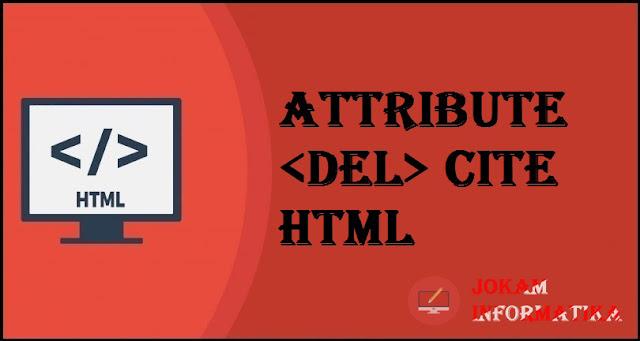 Tagging <del> Cite Attribute Pada Bahasa Pemrograman HTML - JOKAM INFORMATIKA