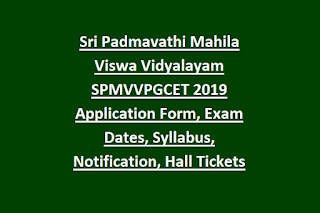 Sri Padmavathi Mahila Viswa Vidyalayam SPMVVPGCET 2019 Application Form, Exam Dates, Syllabus, Notification, Hall Tickets