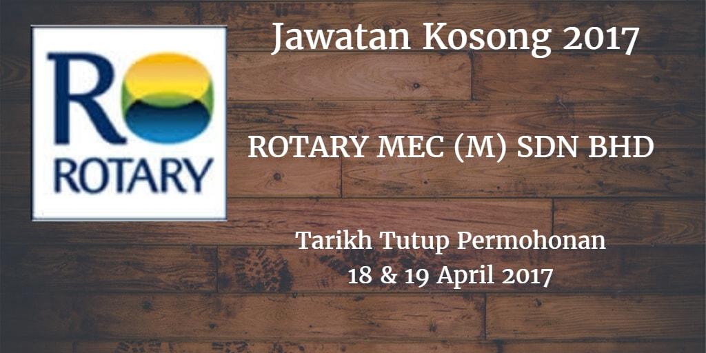 Jawatan Kosong ROTARY MEC (M) SDN BHD 18 &19 April 2017