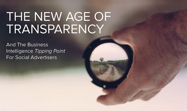 The New Age Of Transparency And The Business Intelligence Tipping Point For Social Advertisers