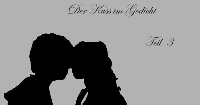 Gedichte Und Zitate Fur Alle Gedichte Um Den Kuss Und Ums Kussen 3