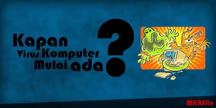 Kapan Virus Komputer Mulai ada??