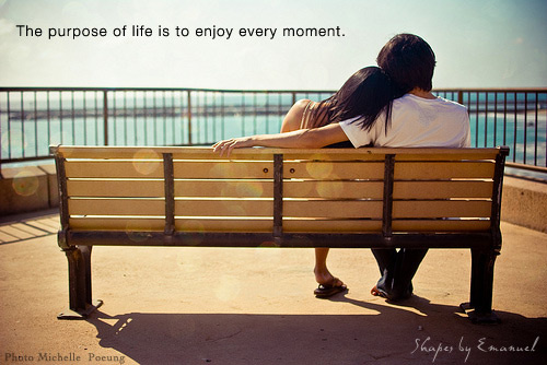 Enjoy Every Moment Of Life Quotes For You