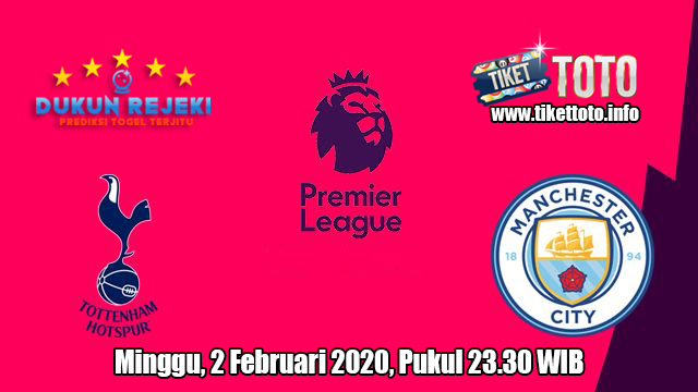 Prediksi Tottenham Hotspur VS Manchester City 2 Februari 2020
