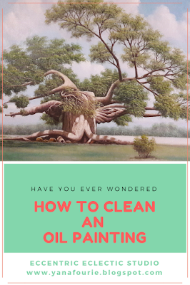 How to clean an oil painting, DIY, Home renovation, art, Eccentric Eclectic studio, Decorative, Yana Fourie, Tutorial