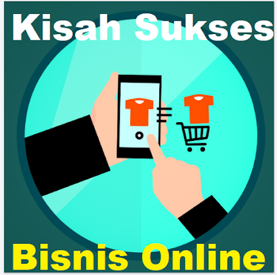 Kisah Sukses Bisnis Online