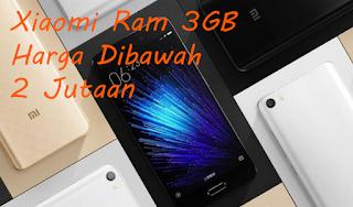 HP Xiaomi Ram 3gb Murah Harga Dibawah 2 Jutaan Terbaik
