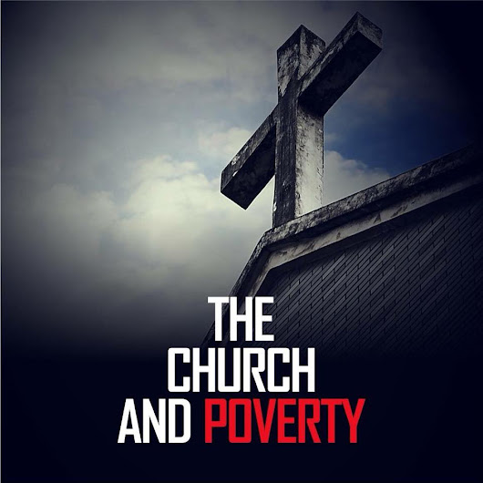 THE CHURCH AND POVERTY