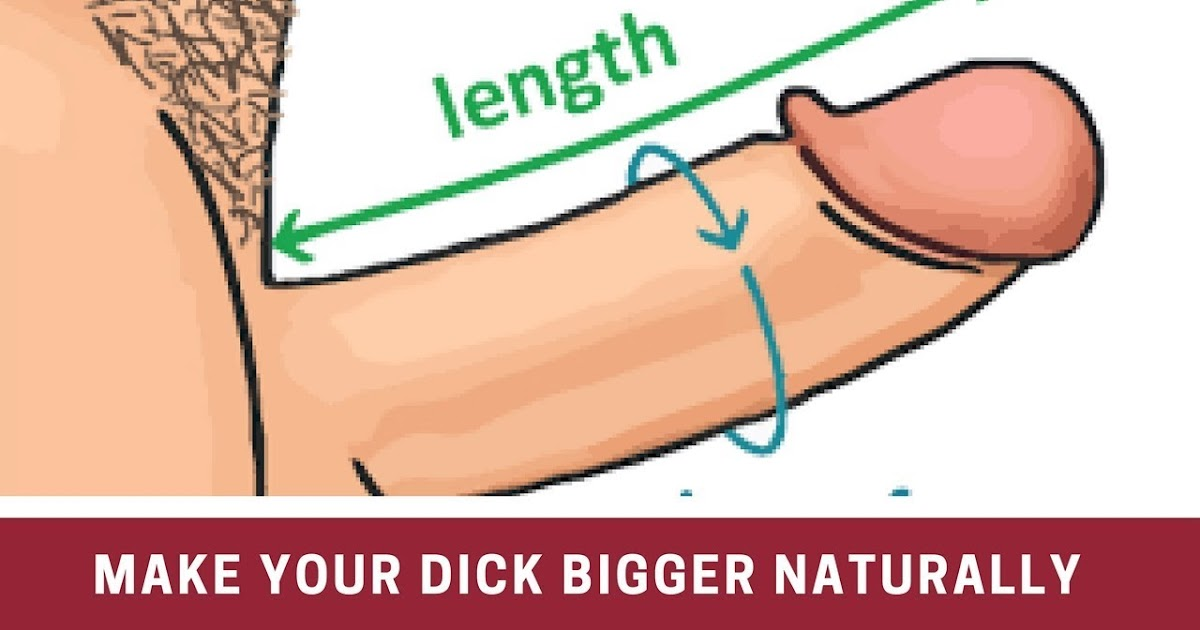 How To Make Your Penis Bigger And Longer