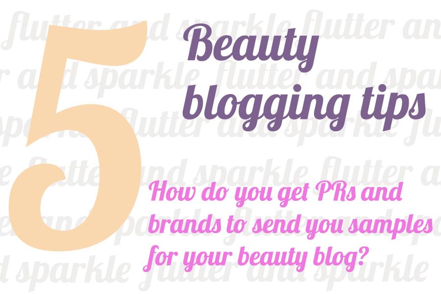 Beauty blogger tips part 5: How do you get PR companies ...