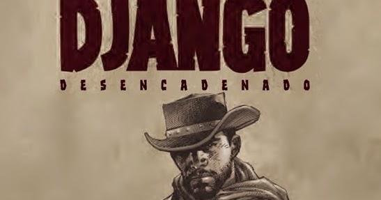 """Crítica de """"Django Desencadenado"""" (Cómic 50b3e051486"""