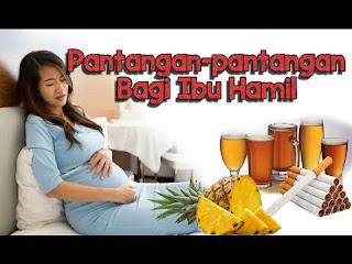 pantangan untuk ibu hamil muda