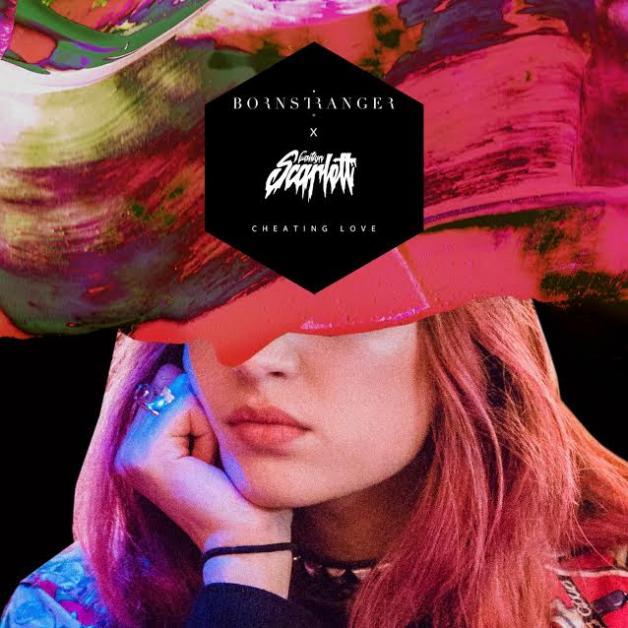 """Born Stranger Unveil New Single """"Cheating Love"""" ft. Caitlyn Scarlett"""