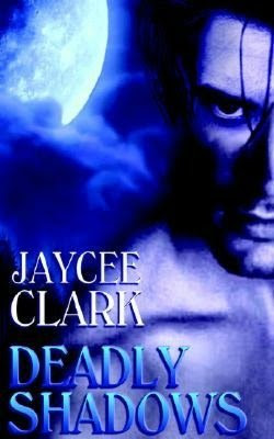 Deadly Shadows  by Jaycee Clark (Kinncaid Brothers #1) download or read it online for free