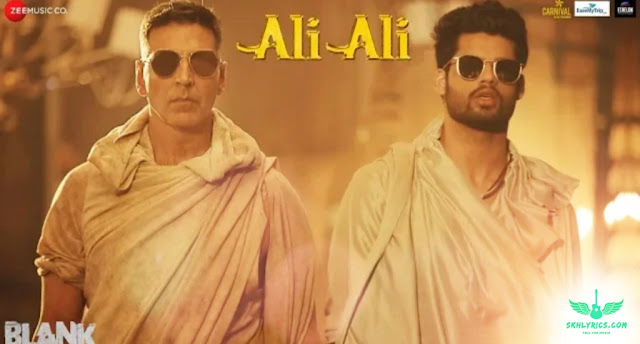 ali ali blank,b praak songs,ali ali lyrics,ali ali full song,ali ali b praak lyrics,ali ali song lyrics,ali ali arko lyrics,ali ali blank lyrics,ali ali song akshay kumar