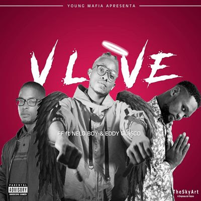 FF feat Nello Boy (Young Family) & Eddy Clássico - V Love