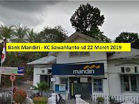 PT Bank Mandiri (Persero) Tbk, KC Sawahlunto sd 22 Maret 2019