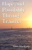 Hope And Possibility Through Trauma - Answers Within Us