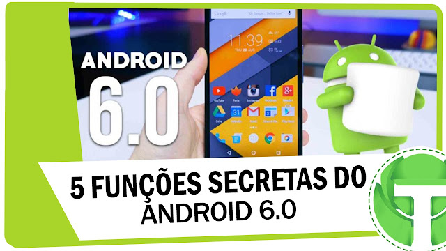 Vídeo: Descubra 5 Funções secretas do Android 6.0 Marshmallow
