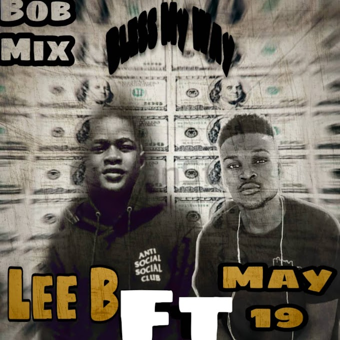 [Music] Lee B - Bless My Way ft. May 19