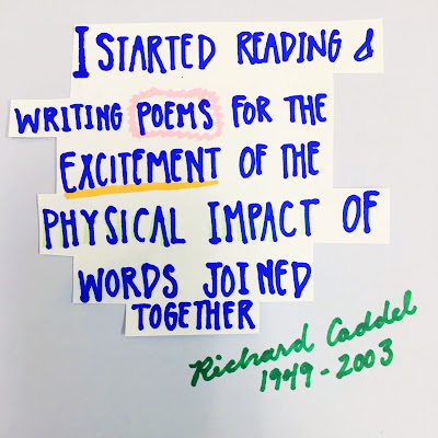 Poet Richard Caddel quote about the excitement of writing poetry