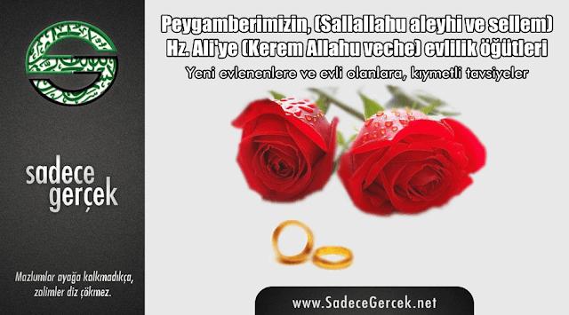 Peygamberimizin, (Sallallahu aleyhi ve sellem) Hz. Ali'ye (Kerem Allahu veche) evlilik öğütleri