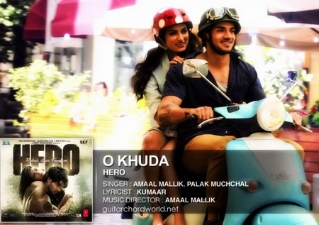 Guitar aye khuda guitar tabs : O Khuda Chords- Amaal Mallik | Hero - GUITAR CHORD WORLD