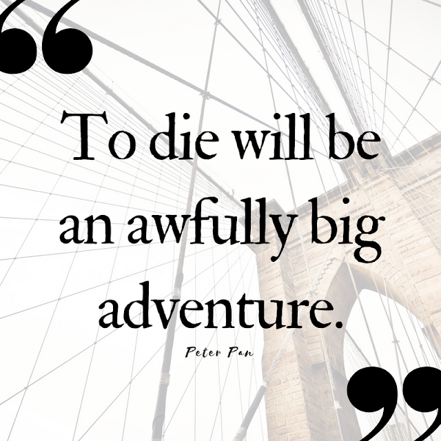 10 (Pinnable) Quotes About Death that Celebrate Life | Peter Pan