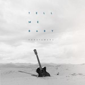 Yuka Tamada - Tell Me Baby