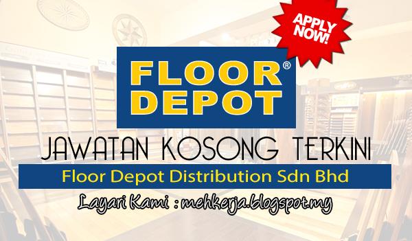 Jawatan Kosong Terkini 2017 di Floor Depot Distribution Sdn Bhd