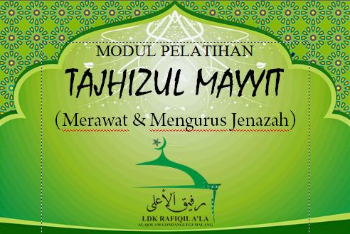 """Modul Panduan Lengkap Merawat dan Mengurus Jenazah """"Tajhizul Mayyit"""""""