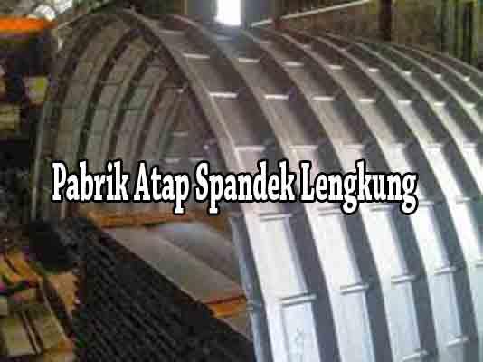 Pabrik Spandek Lengkung, Pabrik Atap Spandek Lengkung, Pabrik Seng Atap Spandek Lengkung, Pabrik Produsen Atap Spandek Lengkung, Pabrik Atap Spandek Lengkungan, Pabrik Atap Spandek lengkung - Bending Berkualitas dan Terpercaya di Indonesia