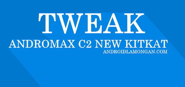 Tweak Buat Andromax C2 New Kitkat